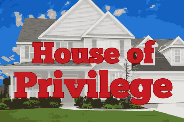 house-of-privilege-600x400-web